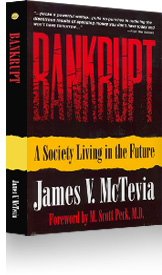 """Bankrupt: A Society Living in the Future"" by James V. McTevia"
