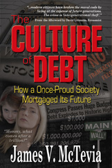 """The Culture of Debt: How a Once-Proud Society Mortgaged Its Future"" by James V. McTevia"